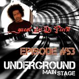 UNDERGROUND MAIN STAGE [Ep.#53] - guest dj: Dj Pierre