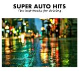 Super Auto Hits - The Best Tracks For Driving / Jean Michel Jarre - Compilation