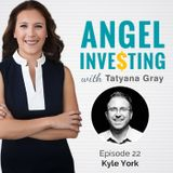 AI022 How to Build Your Startup Investing Empire While Keeping a Day Job with Kyle York