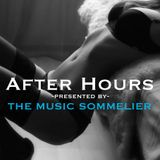 "THE MUSIC SOMMELIER  -presents- ""AFTER HOURS"" Music for your ""private"" party. Rated G4F Good 4 Fu..."