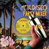 T.K. Disco Party Mixer (Womack ReWork)