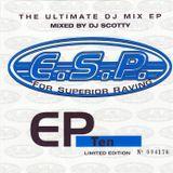 ESP - EP Ten - Mixed by DJ Scotty