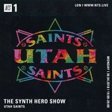 The Synth Hero Show w/ Utah Saints - 30th April 2018