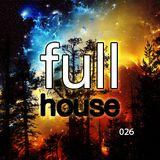 Full House 026 - Deep, Tech, Progressive House & Techno   February 2015