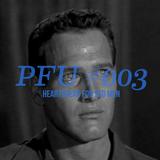 PFU #003: HEARTBREAK FOR SAD MEN