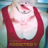 KlaSh-E  ADDICTED V