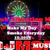 Club Vibration Mix 80,s-Make My Day Smoke Everyday (DjMsM 10.2018)
