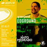 Rota 91 - 07/10/2017 - DJS convidados Nato Medrado e Edground (Grooveland)