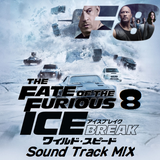wild speed ICE BREAK ( Fast of the Furious 8 )Sound Track MIX