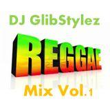 DJ GlibStylez - Reggae Mix Vol.1