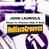 John Lauriola - House vs. Classics Club iT Style. www.nudiscogrooves.com (Zaterdag 21 maart 2015)