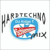 Schlemmer Hardtechno Mix @DJAidgeT 21.12.2013