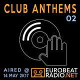 Club Anthems 02 [exclusive set for eurobeatradio.net]