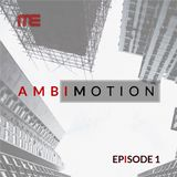 Max E.F.R.E.E.K. - AmbiMotion [episode 1]