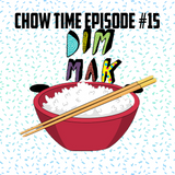 Dj Chow - Chow Time Episode #015