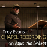 Troy Evans on MLK and Being The Change 1.16.18