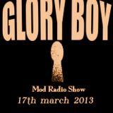Glory Boy Mod Radio March 17th 2013 Part 1