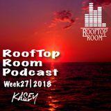 Kasey Week 27_18 RoofTop Room Podcast