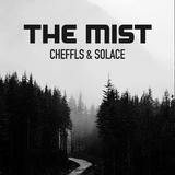 The Mist - Cheffls & Solace
