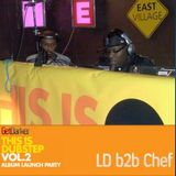 LD b2b Chef – This Is Dubstep 2 Launch Party - March 2010