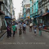 KOITAMA MIX VOL.14 - HIP HOP IN MYANMAR