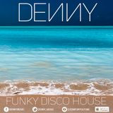 Denny - Funky Disco House Mix (August 2, 2016)