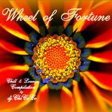 """""""""""WHEELS of FORTUNE"""""""" Chill & Lounge Compilation"""
