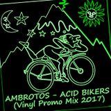 Ambrotos - Acid Bikers (Vinyl Promo Mix 2017)