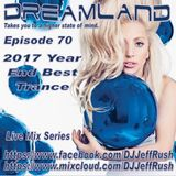 Dreamland Episode 70, December 27th, 2017, Year End Best Trance