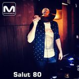 Salut 80 - Special Mix For Macromusic