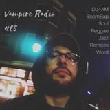 Vampire Radio #65 #DJ4AM #BoomBap #HipHop #Reggae #Jazz #PLUR #THC