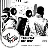 Strictly Hip Hop #02: Old School Edition