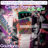 Classic Dance Hits In The Mix Vol. 1