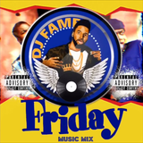 FAME Friday Mix