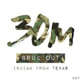 007: Bruk Out (Isaiah From Texas)