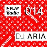 PLAY Radio 014 with DJ ARIA - Hip Hop & Rap