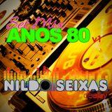 Set Mix Anos 80 v1 - DJ Nildo Seixas