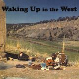 21. WAKING UP IN THE WEST