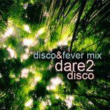 dare2disco - disco&fever mix (08.2010)