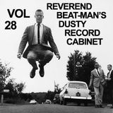 REVEREND BEAT-MAN'S DUSTY RECORD CABINET VOL 28