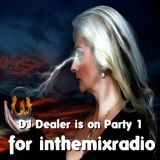 DJ Dealer Is On Party 1 InTheMixRadio