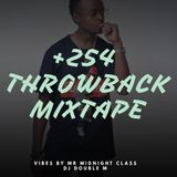 DJ DOUBLE M +254 THROWBACK MIXTAPE @DJ DOUBLEMKENYA