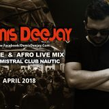 DEMIS DEEJAY  -  HOUSE  & AFRO   *APRIL 2018   LIVE FROM  MISTRAL PARGA