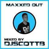 "DJ Scott B presents ""Maxxed Out"" Episode 1"