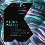 Kartel Kast #31 - ROUX Soundsystem