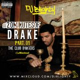 #20MinutesOfDrake Part.01  // The Club Bangers // Week.04 // Twitter @DJBlighty