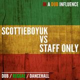 In A Dub Influence Staff Only Vs Scottieboyuk