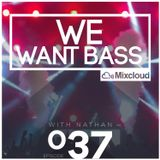 We Want Bass Ep.37 - With The Time Of Bass