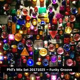 Phil's Mix Set 20171025 - Funky Groove