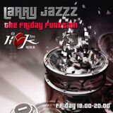 The Friday Funktion with Larry Jazzz - 12th May 2017